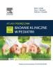 Badanie kliniczne w pediatrii. Atlas i podręcznik Tom 1