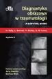 Diagnostyka obrazowa w traumatologii. A Survival Guide