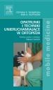 Opatrunki i techniki unieruchamiające w ortopedii. Seria Mobile Medicine
