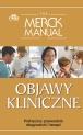 The Merck Manual. Objawy kliniczne. Praktyczny przewodnik diagnostyki i terapii