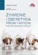 Żywienie i dietetyka psów i kotów. Przewodnik dla lekarza weterynarii