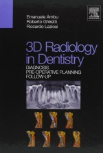 3D radiology in dentistry. Diagnosis pre-operative planning follow-up