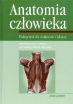 Anatomia człowieka. Podręcznik dla studentów i lekarzy