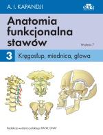 Anatomia funkcjonalna stawów. T. 3. Kręgosłup, miednica, głowa