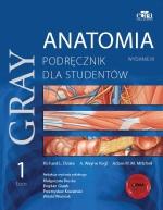 Anatomia Gray. Podręcznik dla studentów. Tom 1 (anatomia ogólna i anatomia układu ruchu)