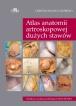 Atlas anatomii artroskopowej dużych stawów