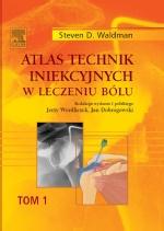 Atlas technik iniekcyjnych w leczeniu bólu. Tom 1, 2, 3