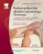 Badanie palpacyjne układów mięśniowego i kostnego z uwzględnieniem punktów spustowych, stref odruchowych i stretchingu, wyd. I