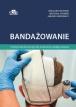 Bandażowanie. Podręcznik desmurgii dla studentów pielęgniarstwa