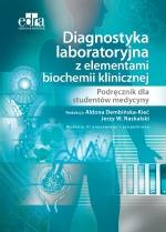 Diagnostyka laboratoryjna z elementami biochemii klinicznej. Podręcznik dla studentów medycyny