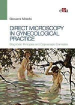 Direct microscopy in gynecological practice. Diagnostic principles and colposcopic correlates