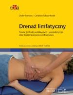 Drenaż limfatyczny. Teoria, techniki podstawowe i specjalistyczne oraz fizjoterapia przeciwobrzękowa
