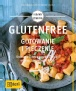Glutenfree. Gotowanie i pieczenie. Smaczne potrawy bez pszenicy, orkiszu, jęczmienia & Co.
