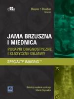 Jama brzuszna. Miednica. Pułapki diagnostyczne i klasyczne objawy. Specjalistyczna Diagnostyka Obrazowa