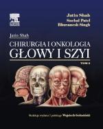Jatin Shah. Chirurgia i onkologia głowy i szyi, tom II