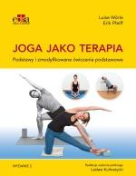 Joga jako terapia. Podstawy i zmodyfikowane ćwiczenia podstawowe