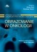 Obrazowanie w onkologii. Grainger & Alison Diagnostyka radiologiczna