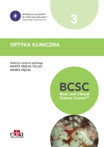 Optyka kliniczna. BCSC 3. Seria Basic and Clinical Science Course