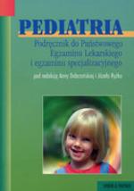 Pediatria. Podręcznik do Państwowego Egzaminu Lekarskiego i egzaminu specjalizacyjnego