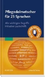 Pflegedolmetscher für 23 Sprachen. Alle wichtigen Begriff e inklusive Lautschrift