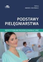 Podstawy pielęgniarstwa. Repetytorium przedegzaminacyjne