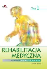 Rehabilitacja medyczna. Tom 1, wyd. II