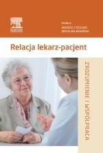 Relacja lekarz–pacjent. Zrozumienie i współpraca