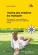 Trening dna miednicy dla mężczyzn. Zmniejszanie i przezwyciężanie nietrzymania moczu oraz zaburzeń erekcji