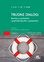 Trudne dialogi. Rozmowy psychiatrów i psychoterapeutów z pacjentami