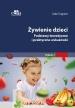 Żywienie dzieci. Podstawy teoretyczne i praktyczne wskazówki